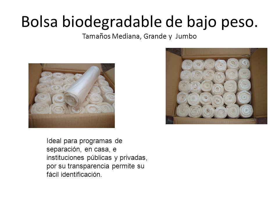 Bolsa biodegradable de bajo peso. Tamaños Mediana, Grande y Jumbo Ideal para programas de separación, en casa, e instituciones públicas y privadas, po