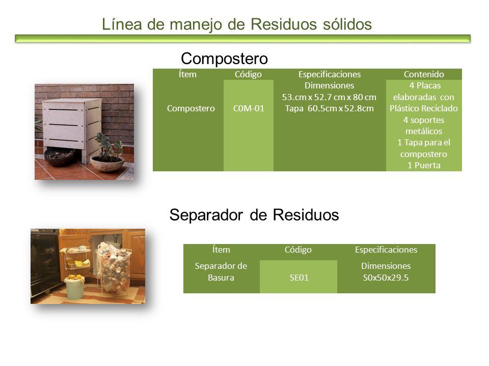 Línea de manejo de Residuos sólidos Compostero Separador de Residuos ÍtemCódigoEspecificacionesContenido Compostero C0M-01 Dimensiones 53.cm x 52.7 cm