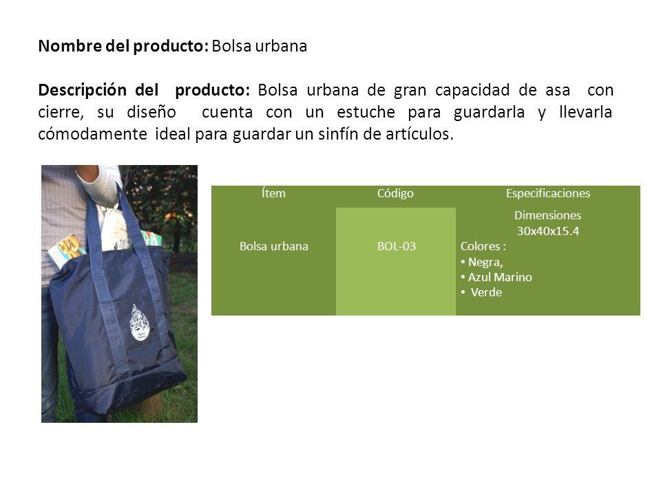 Nombre del producto: Bolsa urbana Descripción del producto: Bolsa urbana de gran capacidad de asa con cierre, su diseño cuenta con un estuche para gua