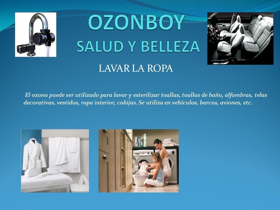 LAVAR LA ROPA El ozono puede ser utilizado para lavar y esterilizar toallas, toallas de baño, alfombras, telas decorativas, vestidos, ropa interior, c