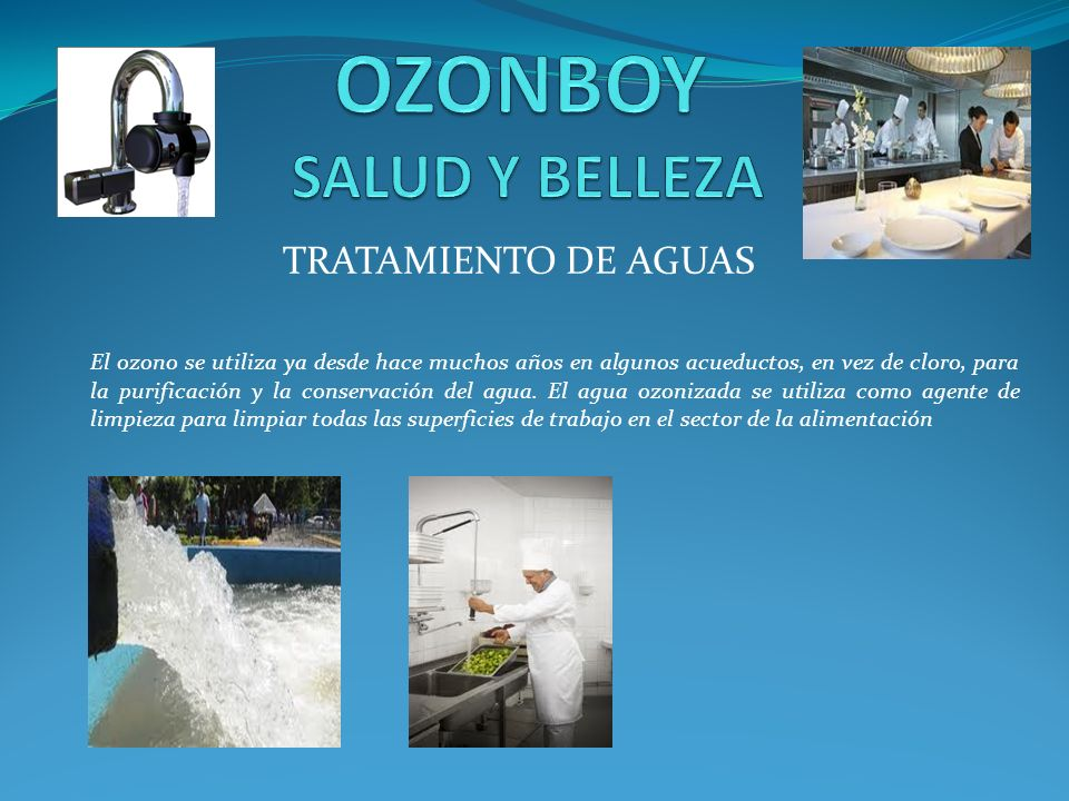 TRATAMIENTO DE AGUAS El ozono se utiliza ya desde hace muchos años en algunos acueductos, en vez de cloro, para la purificación y la conservación del
