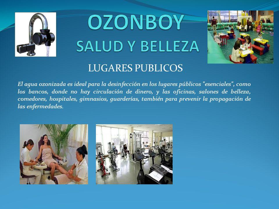 LUGARES PUBLICOS El agua ozonizada es ideal para la desinfección en los lugares públicos