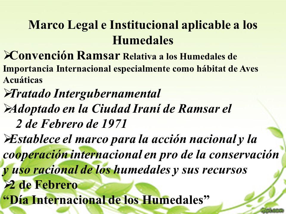 Marco Legal e Institucional aplicable a los Humedales Convención Ramsar Relativa a los Humedales de Importancia Internacional especialmente como hábit