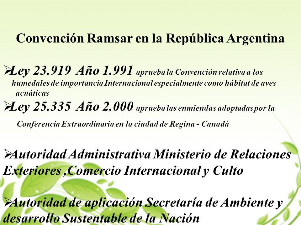 Convención Ramsar en la República Argentina Ley 23.919 Año 1.991 aprueba la Convención relativa a los humedales de importancia Internacional especialm