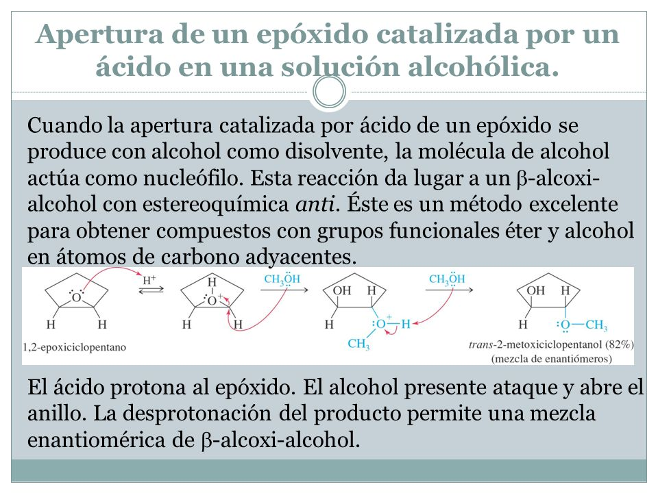Apertura de un epóxido catalizada por un ácido en una solución alcohólica. Cuando la apertura catalizada por ácido de un epóxido se produce con alcoho