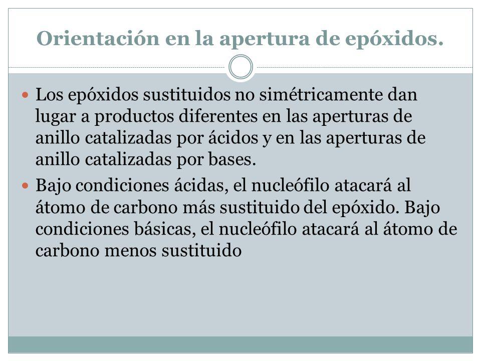 Orientación en la apertura de epóxidos. Los epóxidos sustituidos no simétricamente dan lugar a productos diferentes en las aperturas de anillo cataliz