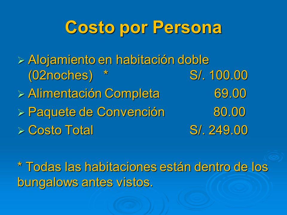 Costo por Persona Alojamiento en habitación doble (02noches)*S/. 100.00 Alojamiento en habitación doble (02noches)*S/. 100.00 Alimentación Completa 69