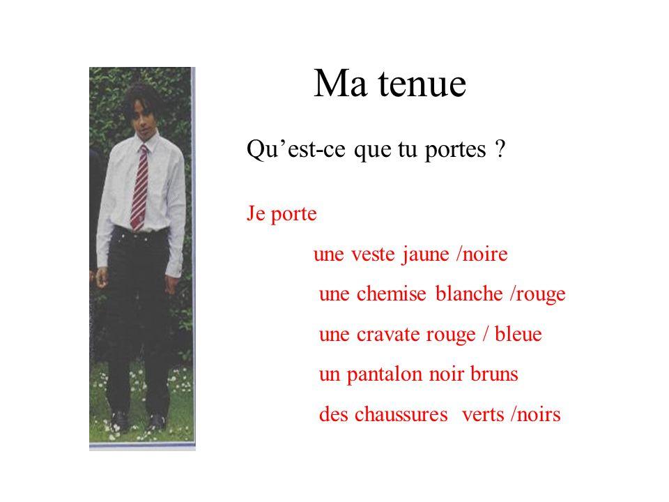 Ma tenue Je porte une veste jaune /noire une chemise blanche /rouge une cravate rouge / bleue un pantalon noir bruns des chaussures verts /noirs Quest