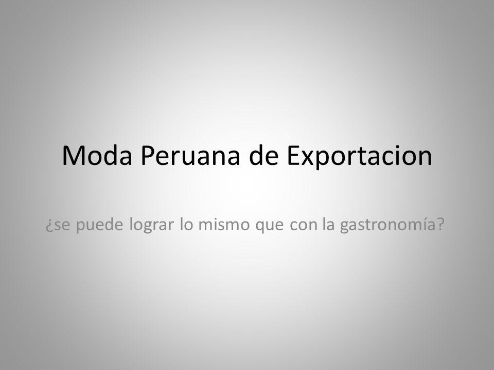 Moda Peruana de Exportacion ¿se puede lograr lo mismo que con la gastronomía