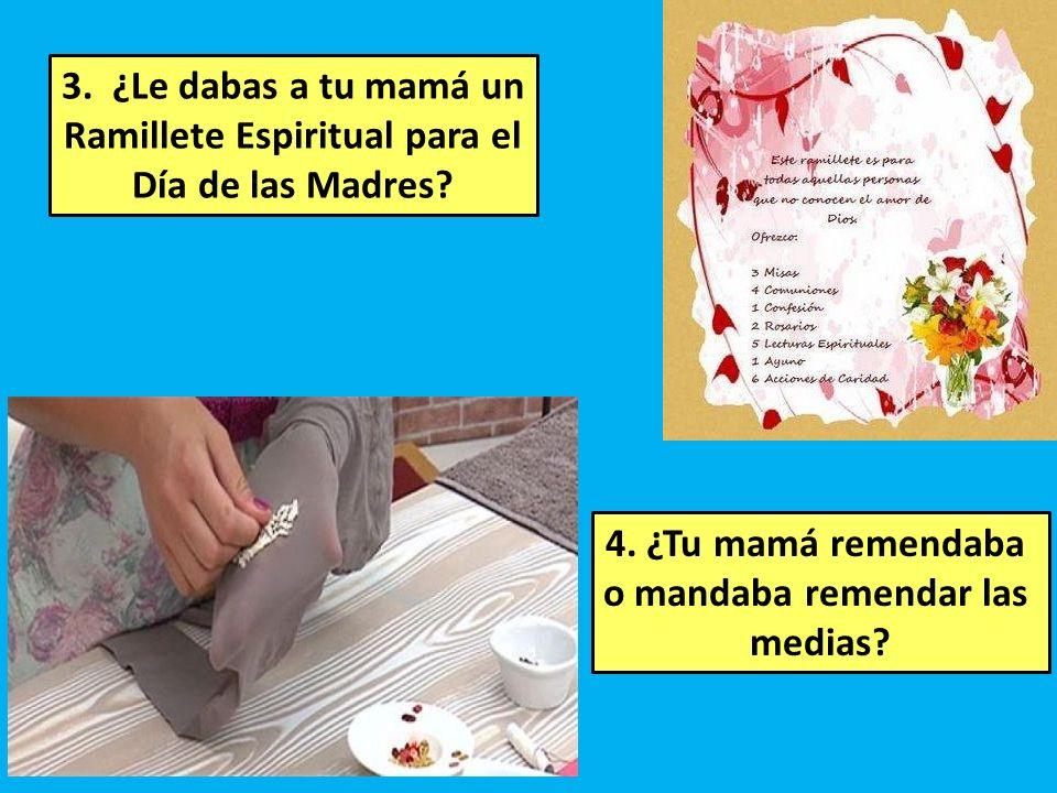 3.¿Le dabas a tu mamá un Ramillete Espiritual para el Día de las Madres.