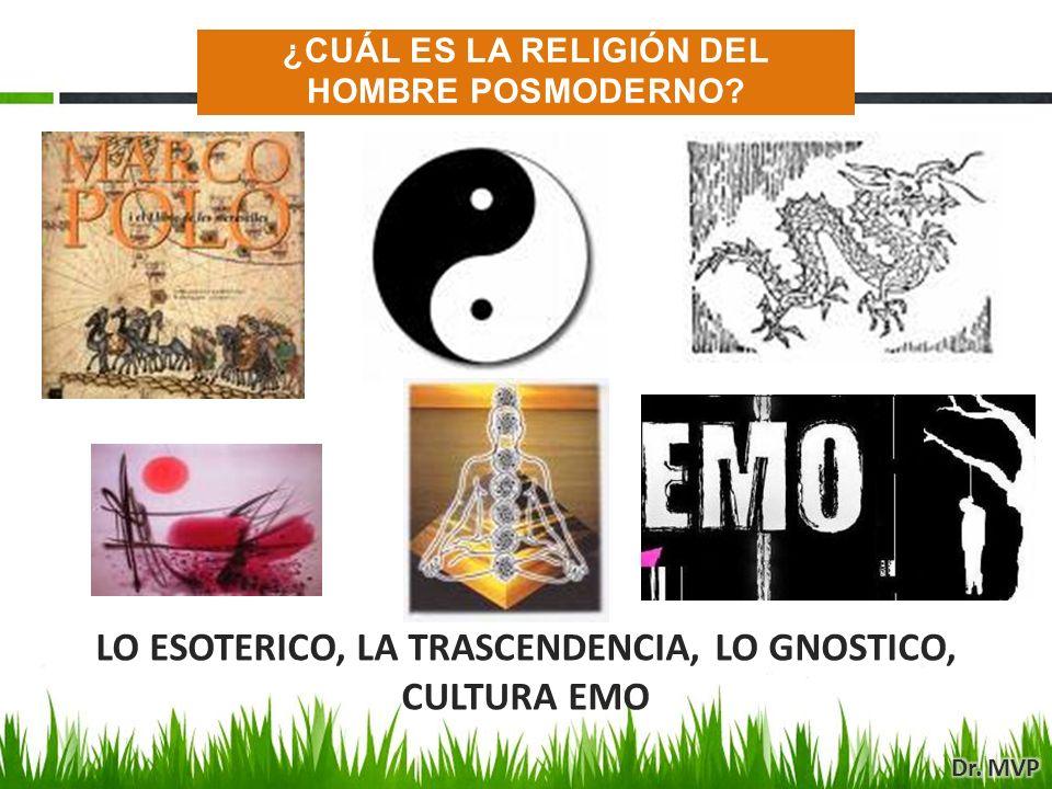 LO ESOTERICO, LA TRASCENDENCIA, LO GNOSTICO, CULTURA EMO ¿CUÁL ES LA RELIGIÓN DEL HOMBRE POSMODERNO?
