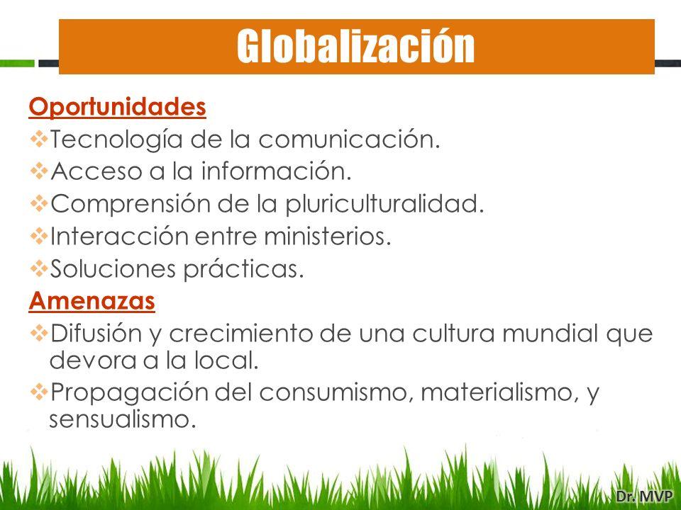 Oportunidades Tecnología de la comunicación. Acceso a la información. Comprensión de la pluriculturalidad. Interacción entre ministerios. Soluciones p