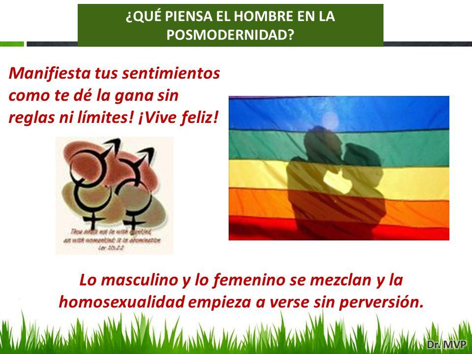 Lo masculino y lo femenino se mezclan y la homosexualidad empieza a verse sin perversión. Manifiesta tus sentimientos como te dé la gana sin reglas ni