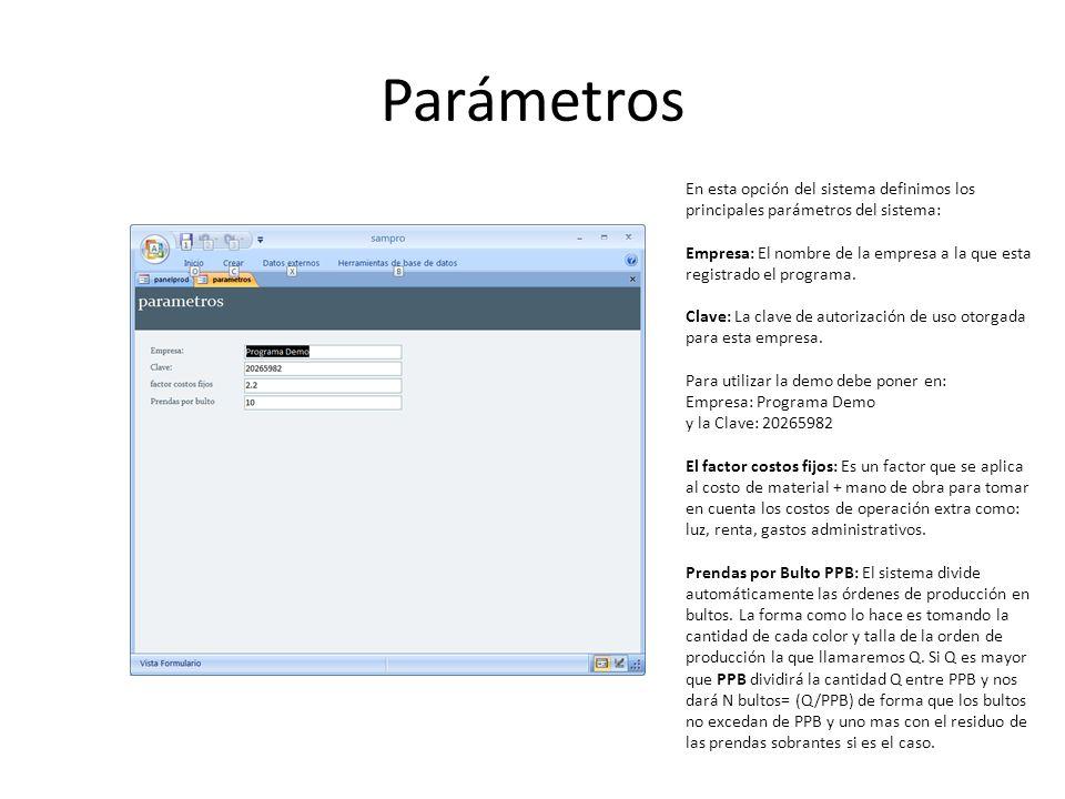 Parámetros En esta opción del sistema definimos los principales parámetros del sistema: Empresa: El nombre de la empresa a la que esta registrado el p