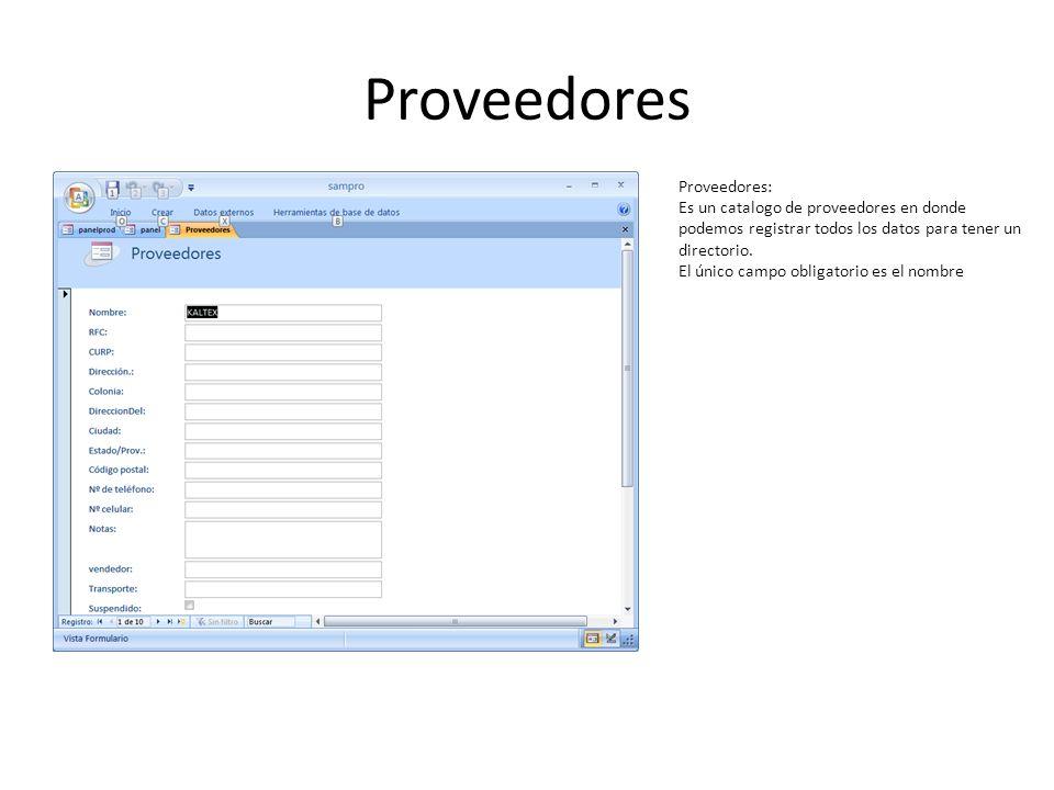 Proveedores Proveedores: Es un catalogo de proveedores en donde podemos registrar todos los datos para tener un directorio. El único campo obligatorio