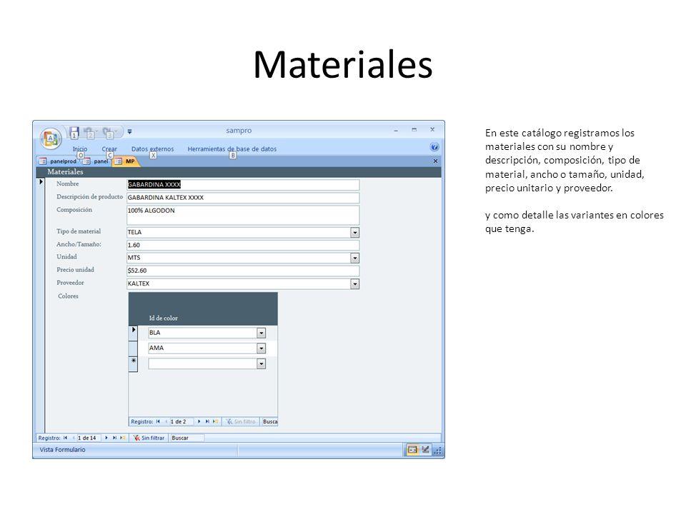 Materiales En este catálogo registramos los materiales con su nombre y descripción, composición, tipo de material, ancho o tamaño, unidad, precio unit