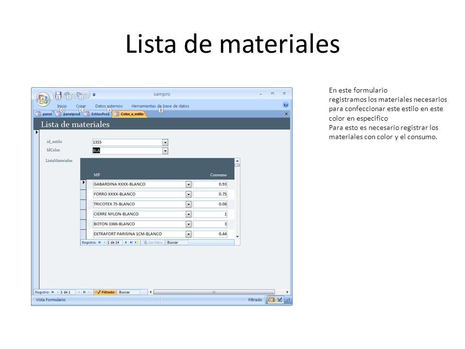 Lista de materiales En este formulario registramos los materiales necesarios para confeccionar este estilo en este color en especifico Para esto es ne