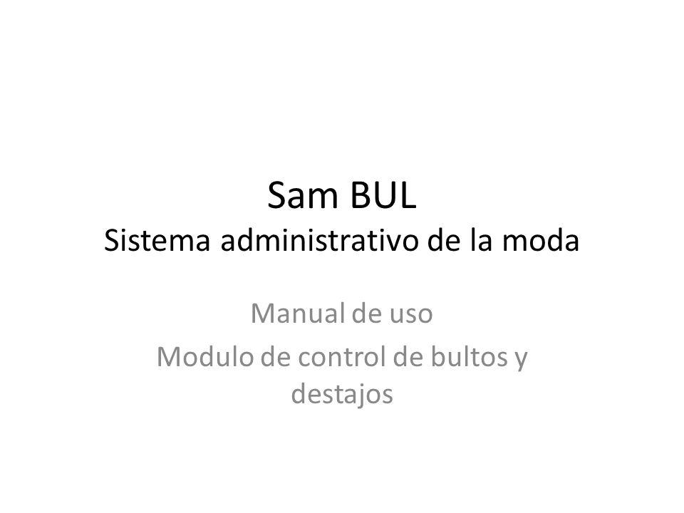 Sam BUL Sistema administrativo de la moda Manual de uso Modulo de control de bultos y destajos