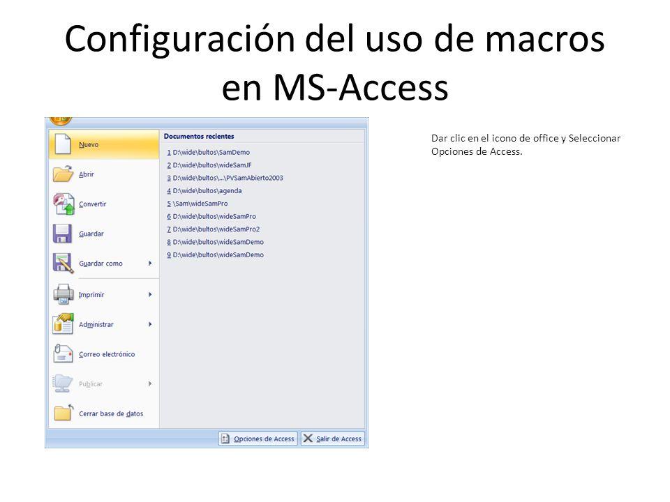Configuración del uso de macros en MS-Access Dar clic en el icono de office y Seleccionar Opciones de Access.