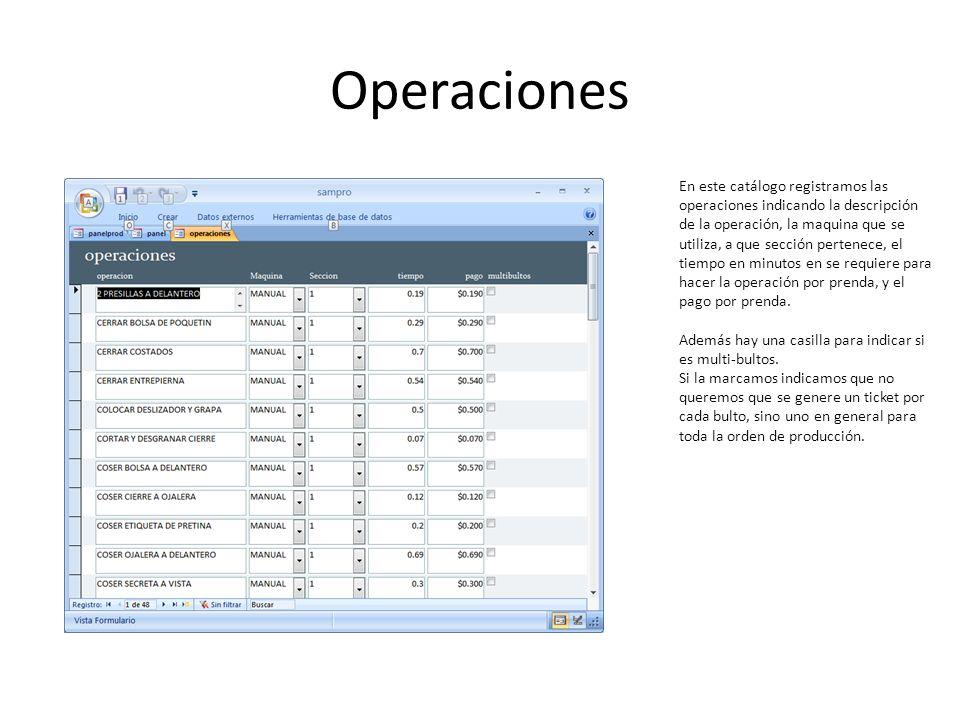 Operaciones En este catálogo registramos las operaciones indicando la descripción de la operación, la maquina que se utiliza, a que sección pertenece,