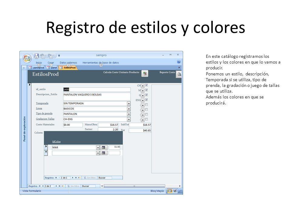 Registro de estilos y colores En este catálogo registramos los estilos y los colores en que lo vamos a producir. Ponemos un estilo, descripción, Tempo