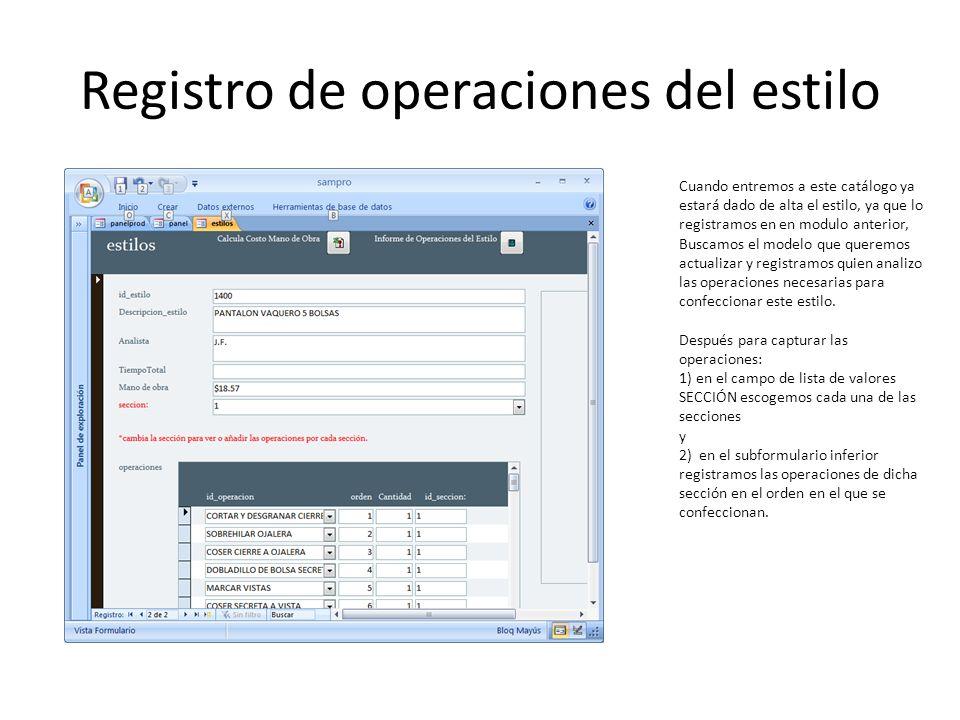 Registro de operaciones del estilo Cuando entremos a este catálogo ya estará dado de alta el estilo, ya que lo registramos en en modulo anterior, Busc