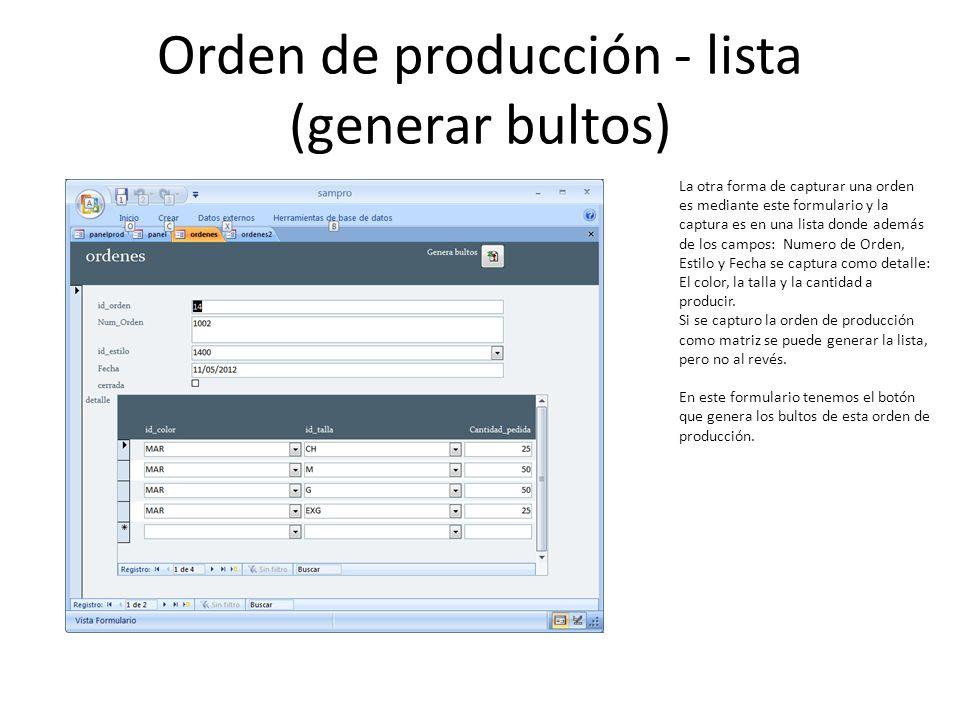 Orden de producción - lista (generar bultos) La otra forma de capturar una orden es mediante este formulario y la captura es en una lista donde además