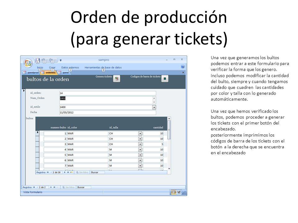 Orden de producción (para generar tickets) Una vez que generamos los bultos podemos entrar a este formulario para verificar la forma que los genero. i