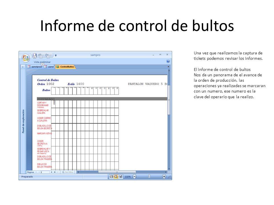 Informe de control de bultos Una vez que realizamos la captura de tickets podemos revisar los informes. El informe de control de bultos Nos da un pano