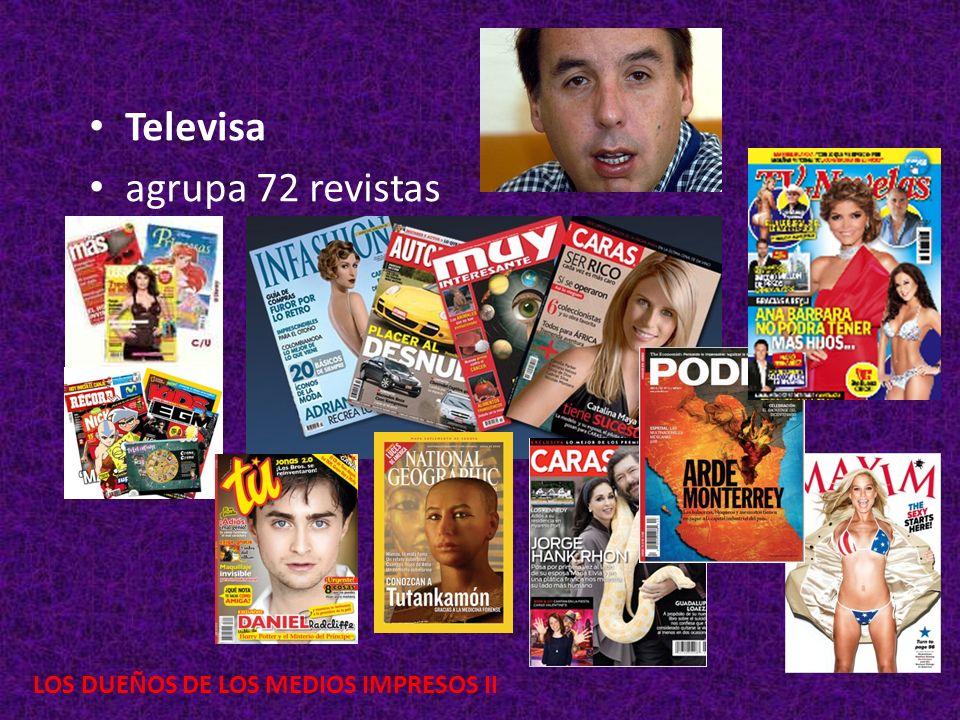 LOS DUEÑOS DE LOS MEDIOS IMPRESOS II Televisa agrupa 72 revistas