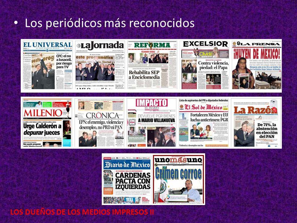 LOS DUEÑOS DE LOS MEDIOS IMPRESOS II Los periódicos más reconocidos