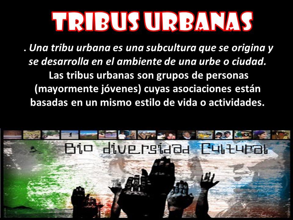 Floggers. Una tribu urbana es una subcultura que se origina y se desarrolla en el ambiente de una urbe o ciudad. Las tribus urbanas son grupos de pers