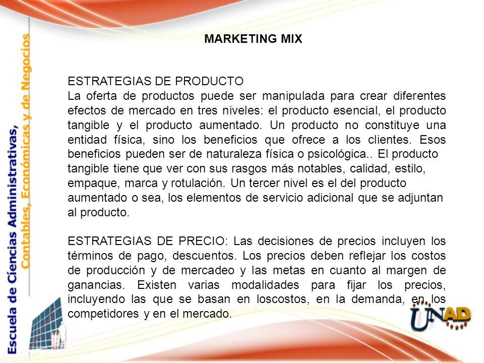MARKETING MIX ESTRATEGIAS DE PRODUCTO La oferta de productos puede ser manipulada para crear diferentes efectos de mercado en tres niveles: el product