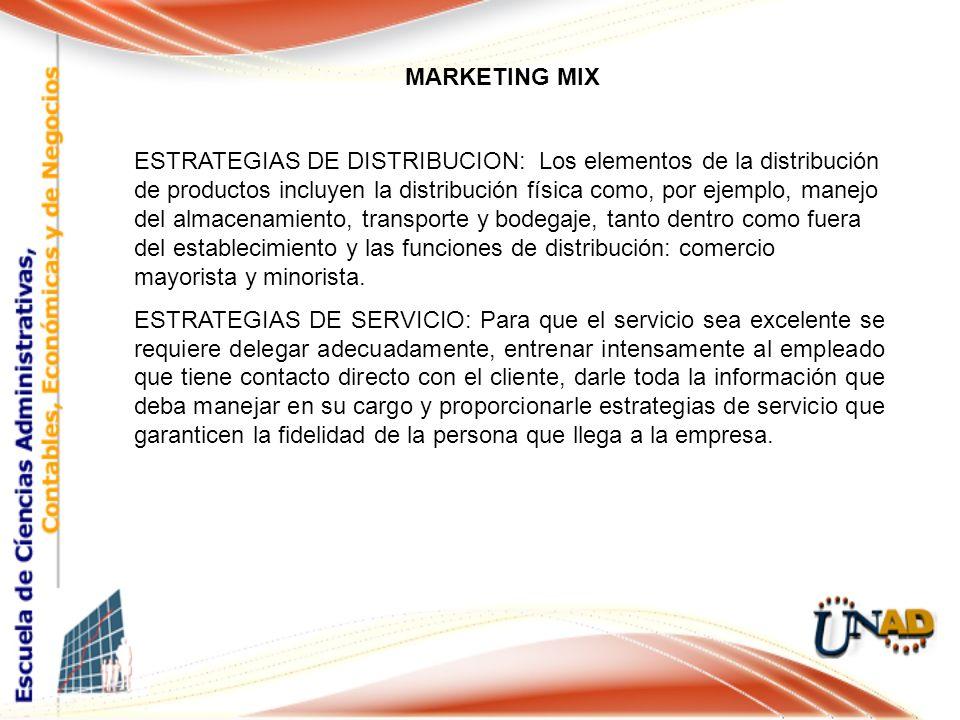MARKETING MIX ESTRATEGIAS DE DISTRIBUCION: Los elementos de la distribución de productos incluyen la distribución física como, por ejemplo, manejo del