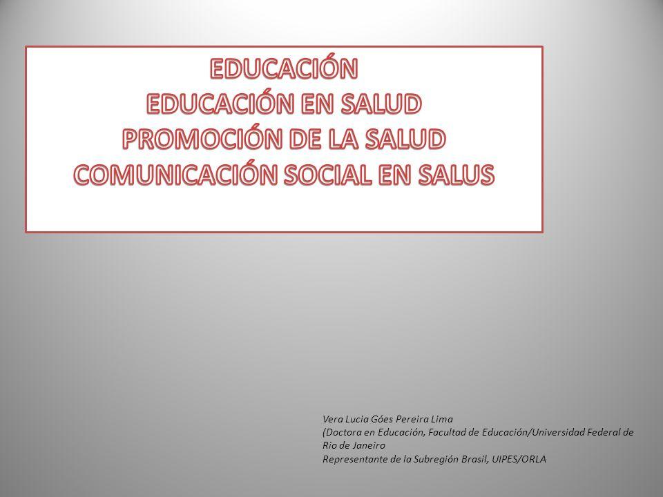 Vera Lucia Góes Pereira Lima (Doctora en Educación, Facultad de Educación/Universidad Federal de Rio de Janeiro Representante de la Subregión Brasil,