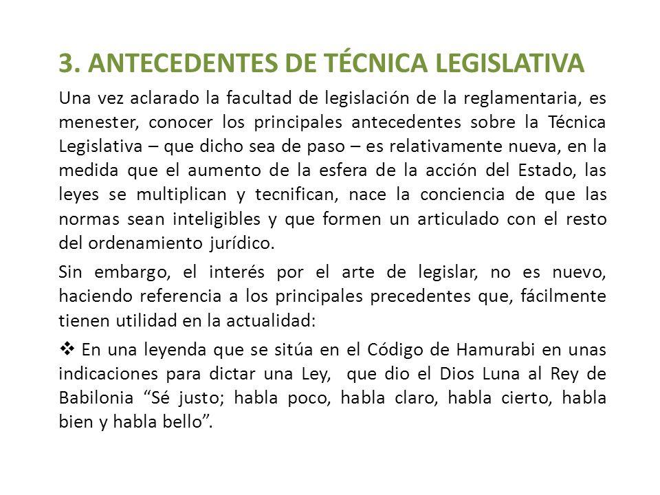 3. ANTECEDENTES DE TÉCNICA LEGISLATIVA Una vez aclarado la facultad de legislación de la reglamentaria, es menester, conocer los principales anteceden