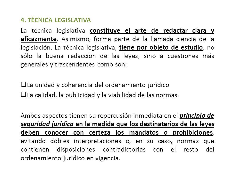 4.TÉCNICA LEGISLATIVA La técnica legislativa constituye el arte de redactar clara y eficazmente.