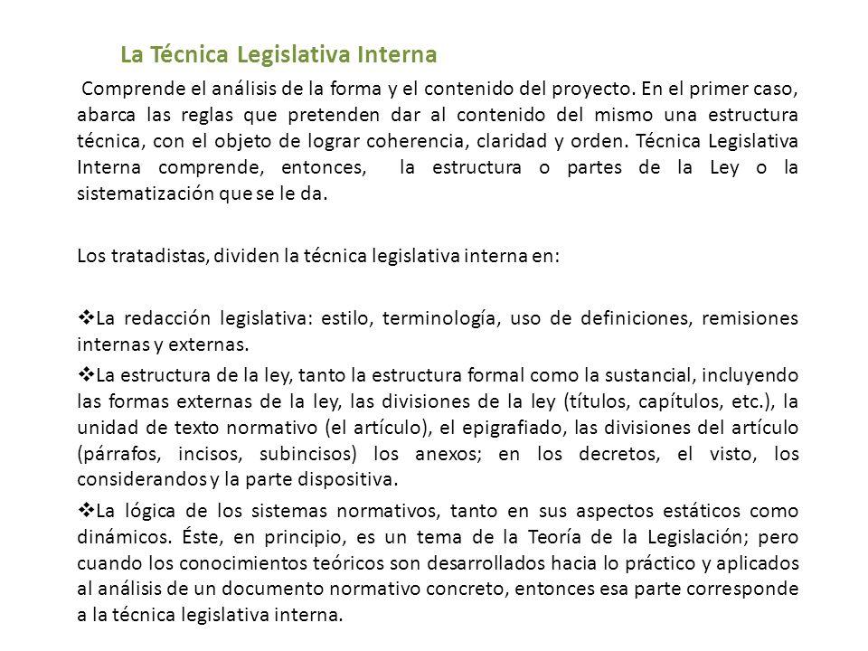 La Técnica Legislativa Interna Comprende el análisis de la forma y el contenido del proyecto.