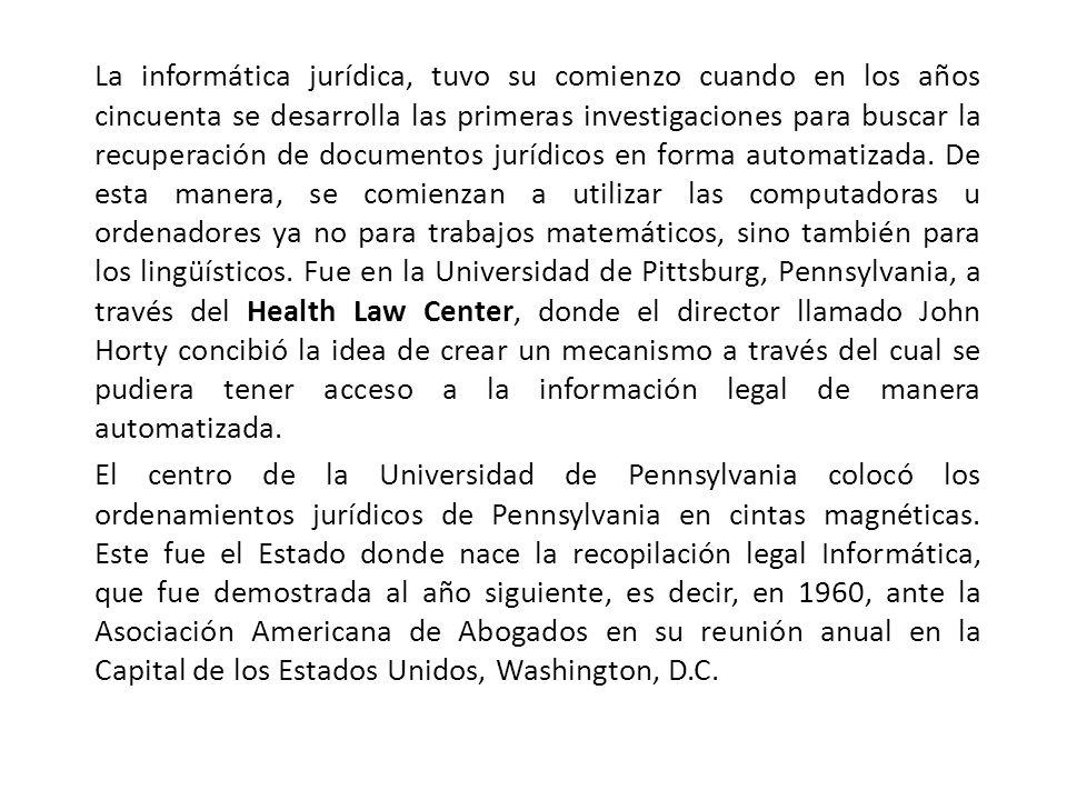 La informática jurídica, tuvo su comienzo cuando en los años cincuenta se desarrolla las primeras investigaciones para buscar la recuperación de documentos jurídicos en forma automatizada.
