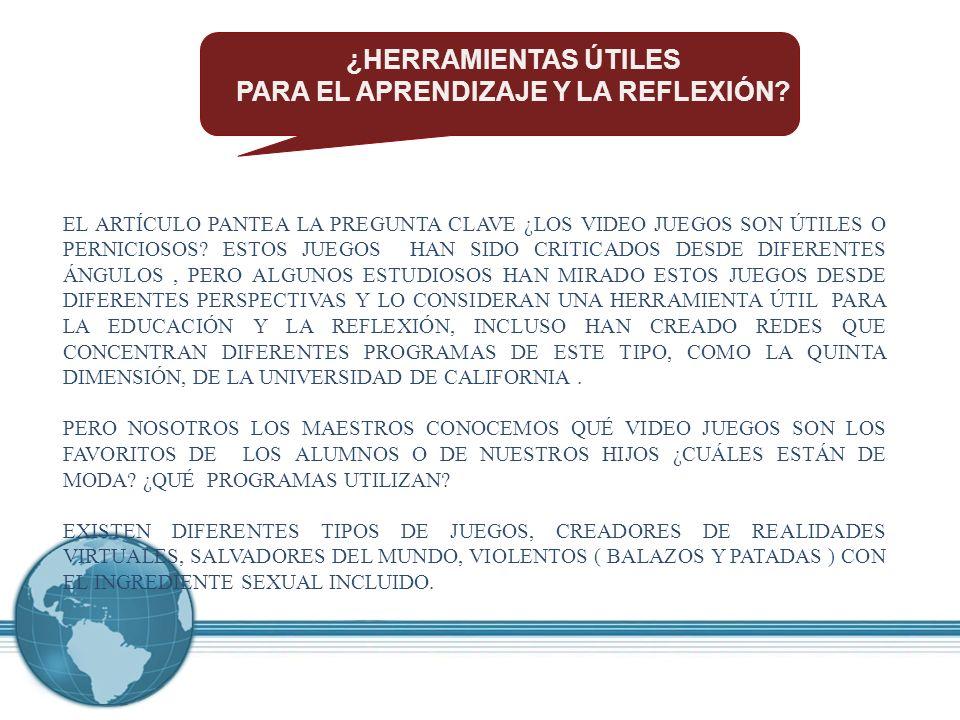 ¿HERRAMIENTAS ÚTILES PARA EL APRENDIZAJE Y LA REFLEXIÓN.