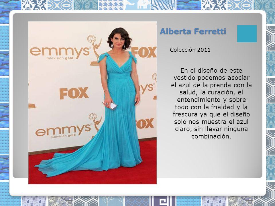 Alberta Ferretti Colección 2011 En el diseño de este vestido podemos asociar el azul de la prenda con la salud, la curación, el entendimiento y sobre todo con la frialdad y la frescura ya que el diseño solo nos muestra el azul claro, sin llevar ninguna combinación.