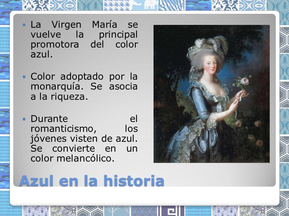 Azul en la historia La Virgen María se vuelve la principal promotora del color azul.