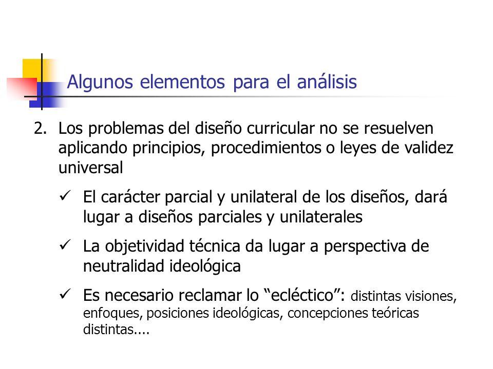 Algunos elementos para el análisis 2.Los problemas del diseño curricular no se resuelven aplicando principios, procedimientos o leyes de validez unive