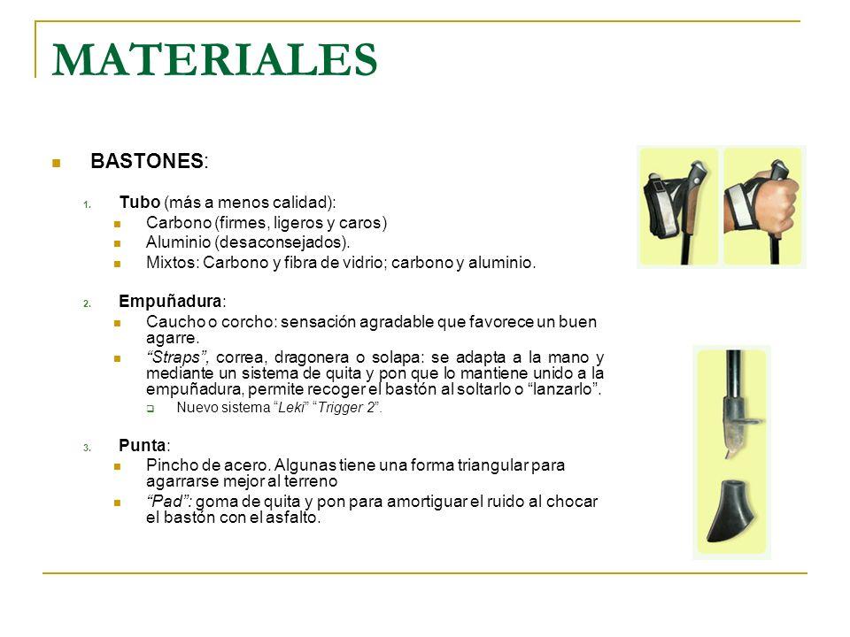 MATERIALES BASTONES: 1. Tubo (más a menos calidad): Carbono (firmes, ligeros y caros) Aluminio (desaconsejados). Mixtos: Carbono y fibra de vidrio; ca