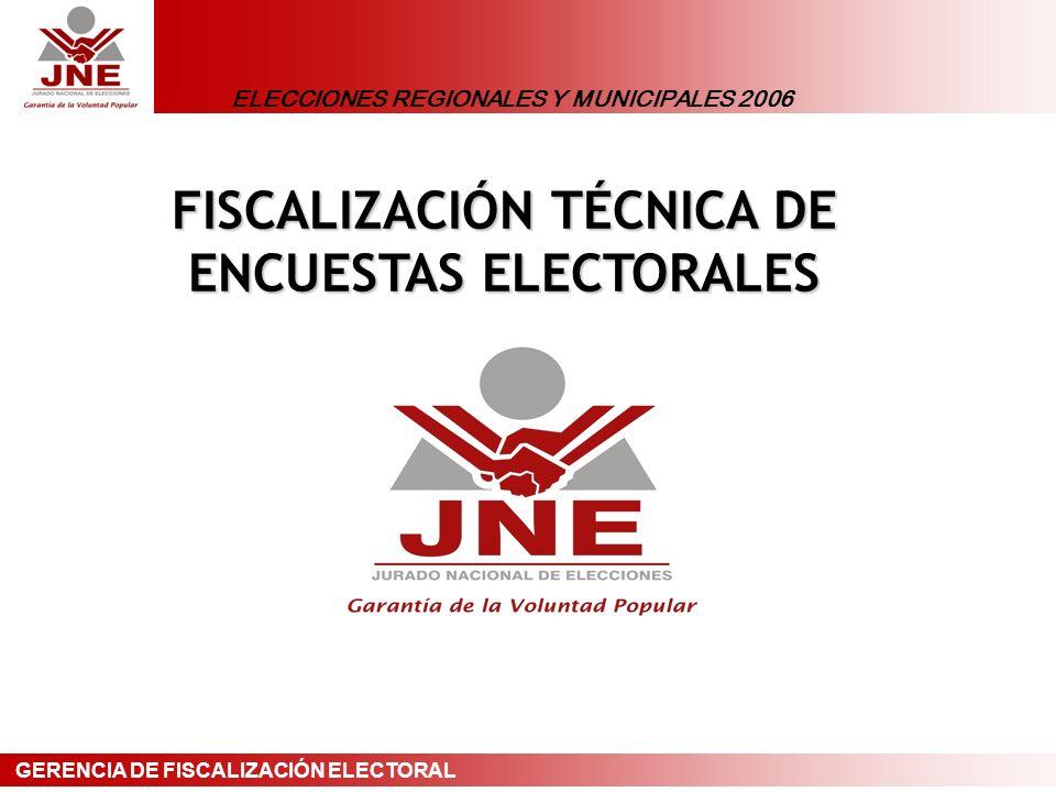 ELECCIONES REGIONALES Y MUNICIPALES 2006 GERENCIA DE FISCALIZACIÓN ELECTORAL Encuestadoras Vigentes Nº REGISTRONOMBRE ENCUESTADORA 001-REE/JEEApoyo Opinión y Mercado S.A.