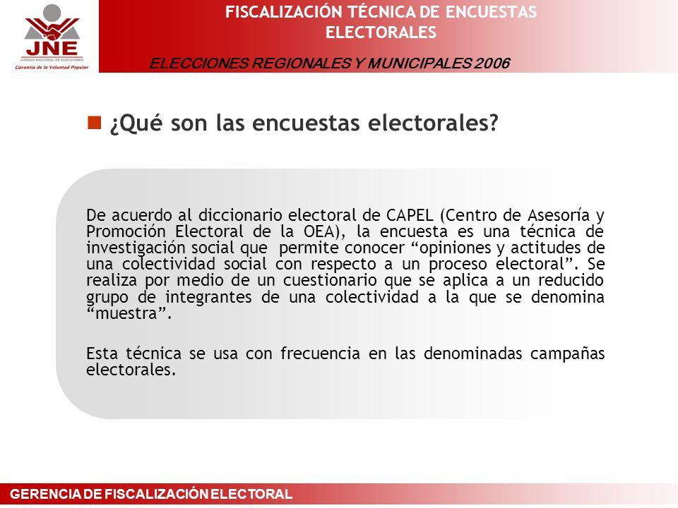 ELECCIONES REGIONALES Y MUNICIPALES 2006 GERENCIA DE FISCALIZACIÓN ELECTORAL FISCALIZACIÓN TÉCNICA DE ENCUESTAS ELECTORALES Registro Electoral de Encuestadoras De las facultades fiscalizadoras del JNE: El JNE, a través de la GFE, fiscaliza que los datos de los resultados y la ficha técnica de las encuestas y sondeos de opinión sobre intención de voto que sean publicados y difundidos por los medios de comunicación, correspondan a los datos de los resultados y la ficha técnica remitida por la encuestadora.