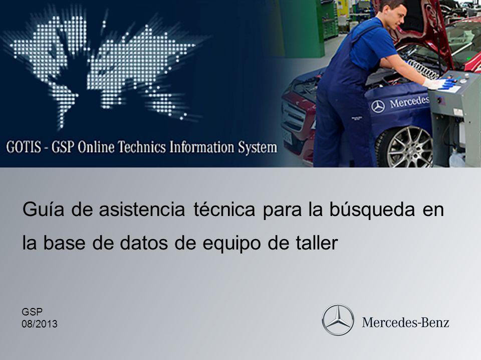 Global Service & Parts Guía de asistencia técnica equipamientos de taller2 Página inicial GOTIS En la página inicial GOTIS figura información general sobre la plataforma, el equipo de taller y las herramientas especiales Mercedes- Benz.