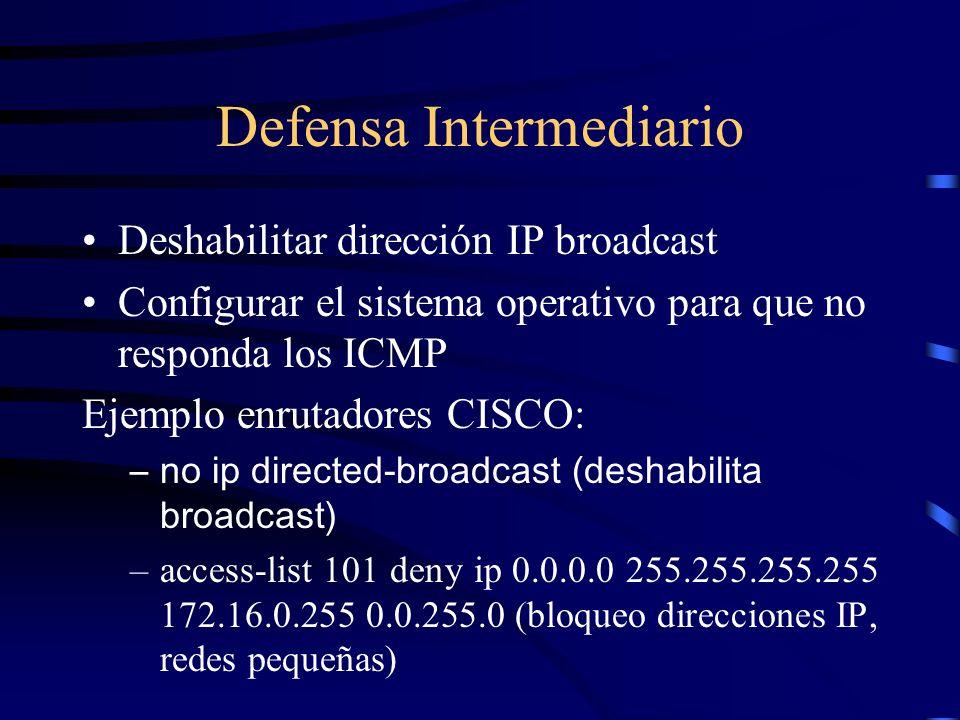Defensa Intermediario Configurar una dirección estática ARP incorrecta para la dirección broadcast Ejemplo Linux –arp -s 192.0.2.255 00:00:00:00:00:00 Estos hacen que los paquetes que van dirigidos a una dirección broadcast, vayan a una dirección inexistente