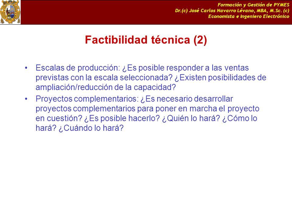 Formación y Gestión de PYMES Dr.(c) José Carlos Navarro Lévano, MBA, M.Sc. (c) Economista e Ingeniero Electrónico Factibilidad técnica (2) Escalas de