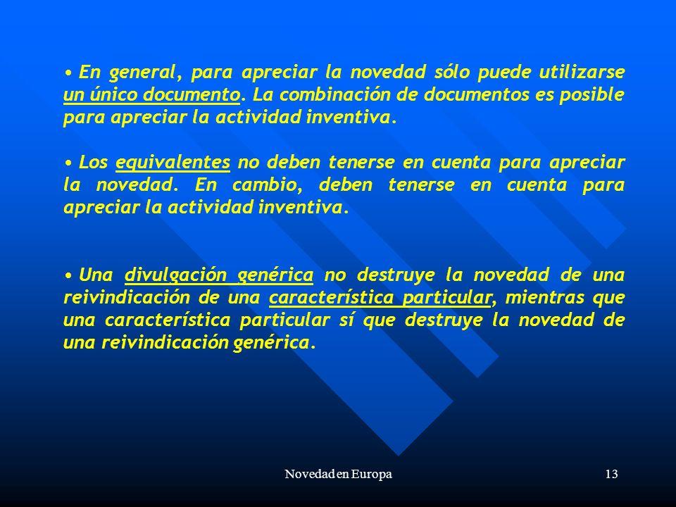 Novedad en Europa13 En general, para apreciar la novedad sólo puede utilizarse un único documento.